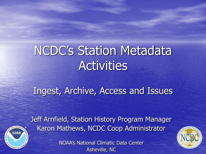 ncdc s station metadata activities n.
