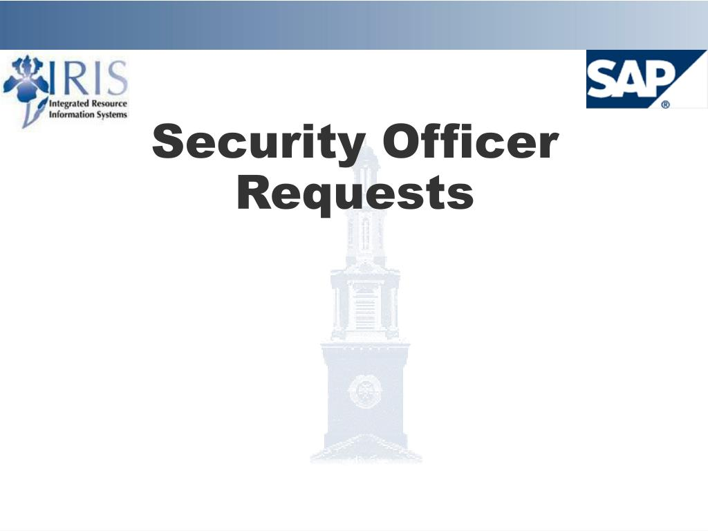 Security Officer Requests