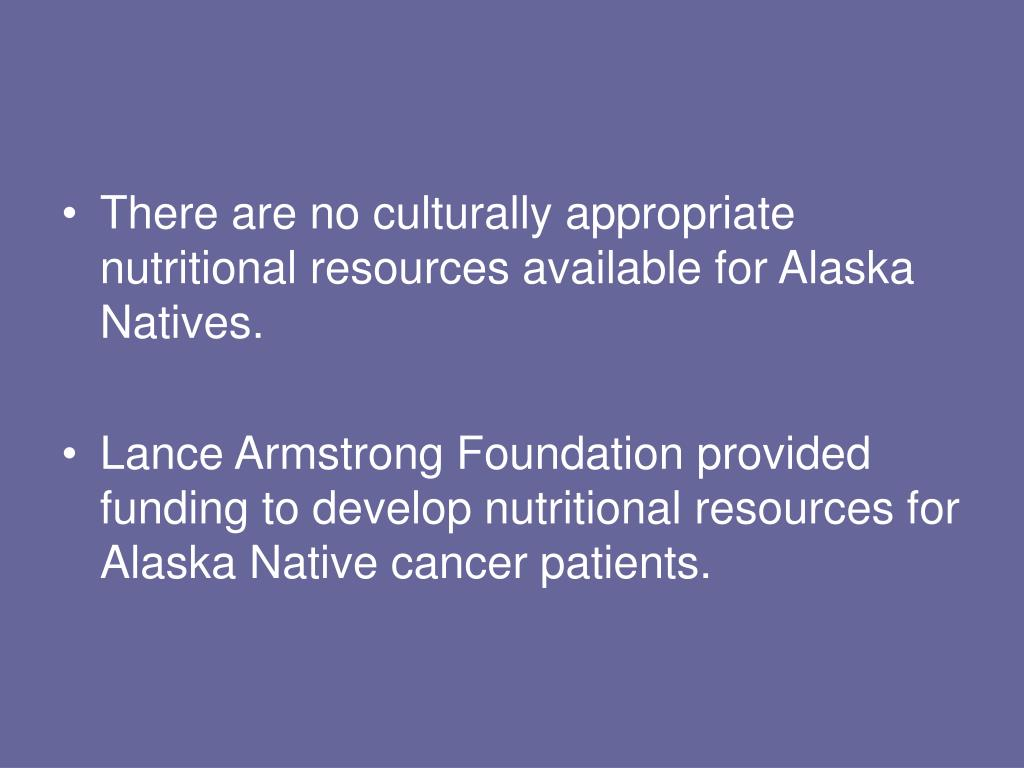 There are no culturally appropriate nutritional resources available for Alaska Natives.