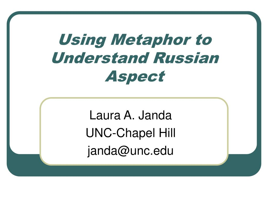 using metaphor to understand russian aspect l.