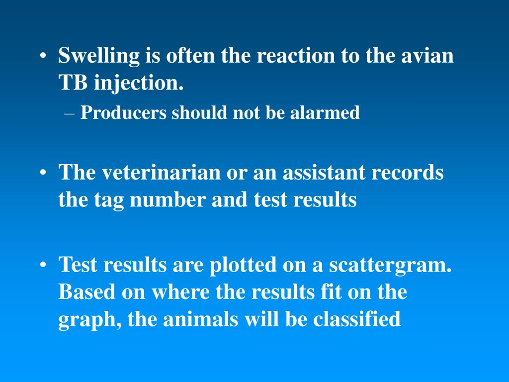 Swelling is often the reaction to the avian TB injection.