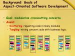 background goals of aspect oriented software development