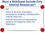 must a webquest include only internet resources