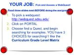 your job pick and assess a webquest read three slides next before doing the assignment