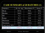 case summary of 20 batches 1