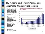 4d ageing and older people are central to mainstream health