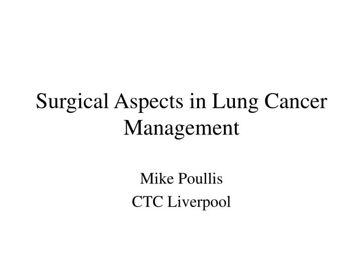 surgical aspects in lung cancer management n.