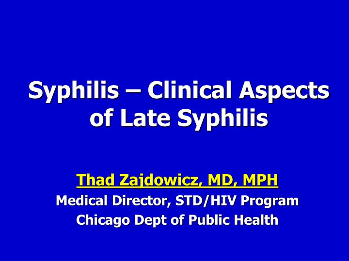syphilis clinical aspects of late syphilis n.