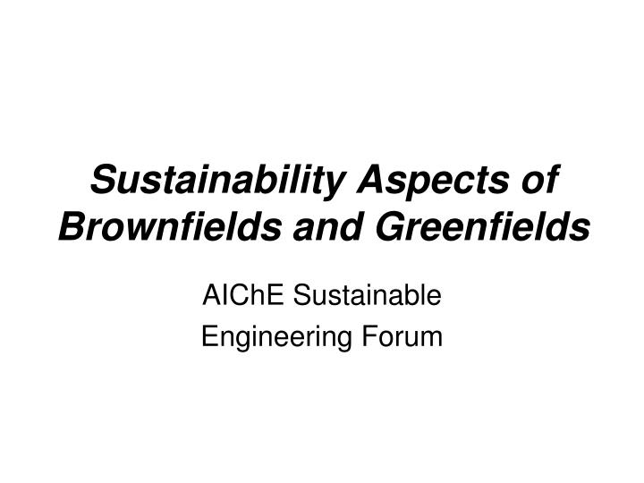 sustainability aspects of brownfields and greenfields n.