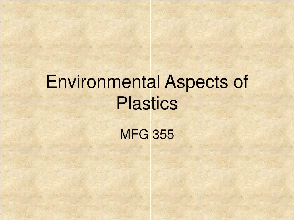environmental aspects of plastics l.