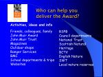 who can help you deliver the award