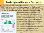 trade upturn hints at a recovery