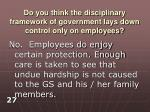 do you think the disciplinary framework of government lays down control only on employees