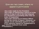 give any two cases where no appeal is permissible