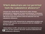 which deductions are not permitted from the subsistence allowance