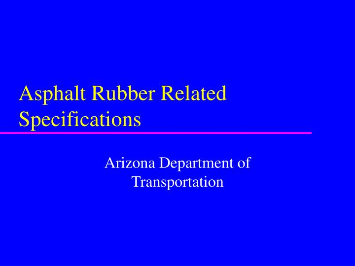 asphalt rubber related specifications n.