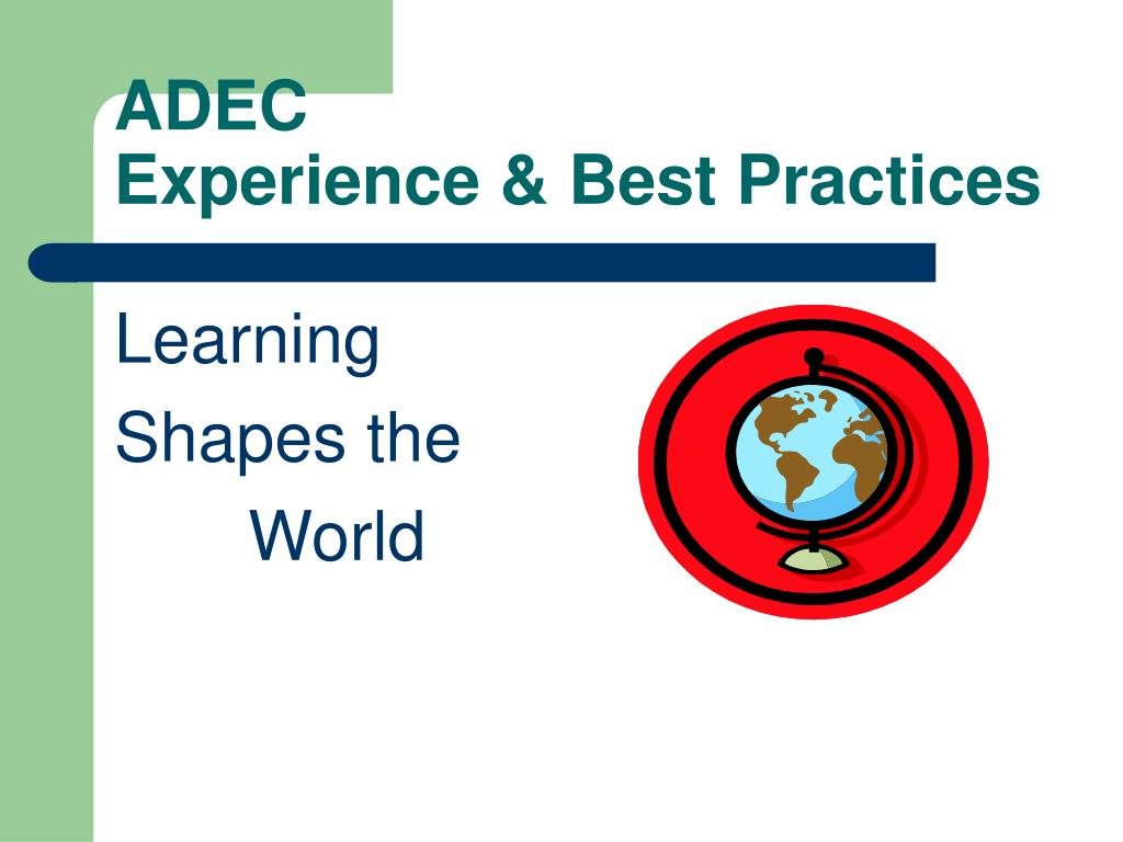 adec experience best practices l.
