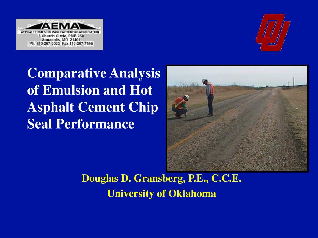 comparative analysis of emulsion and hot asphalt cement chip seal performance l.