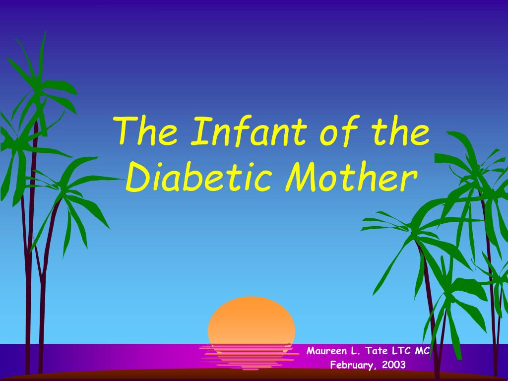 the infant of the diabetic mother l.