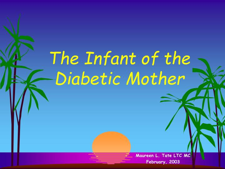 the infant of the diabetic mother n.