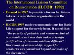 the international liaison committee on resuscitation ilcor 1992
