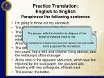 practice translation english to english paraphrase the following sentences