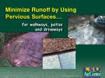 minimize runoff by using pervious surfaces