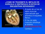 como se transmite el impulso de auricula a ventriculo si estos de encuentran separados