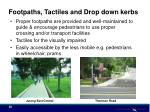 footpaths tactiles and drop down kerbs
