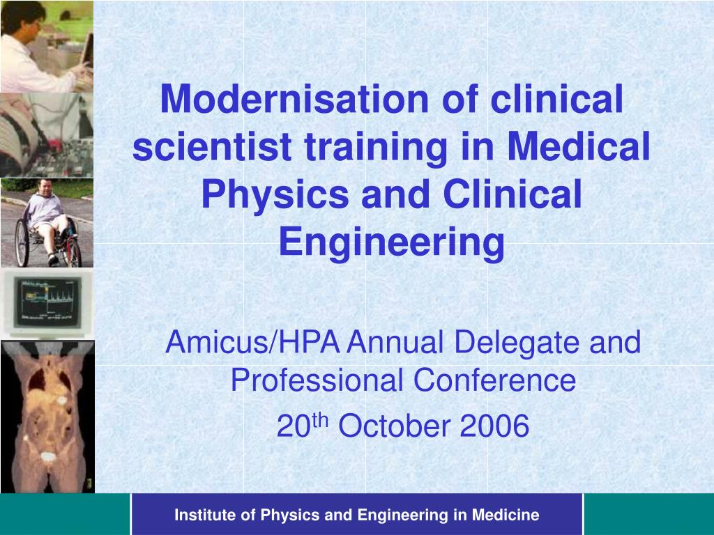 modernisation of clinical scientist training in medical physics and clinical engineering l.