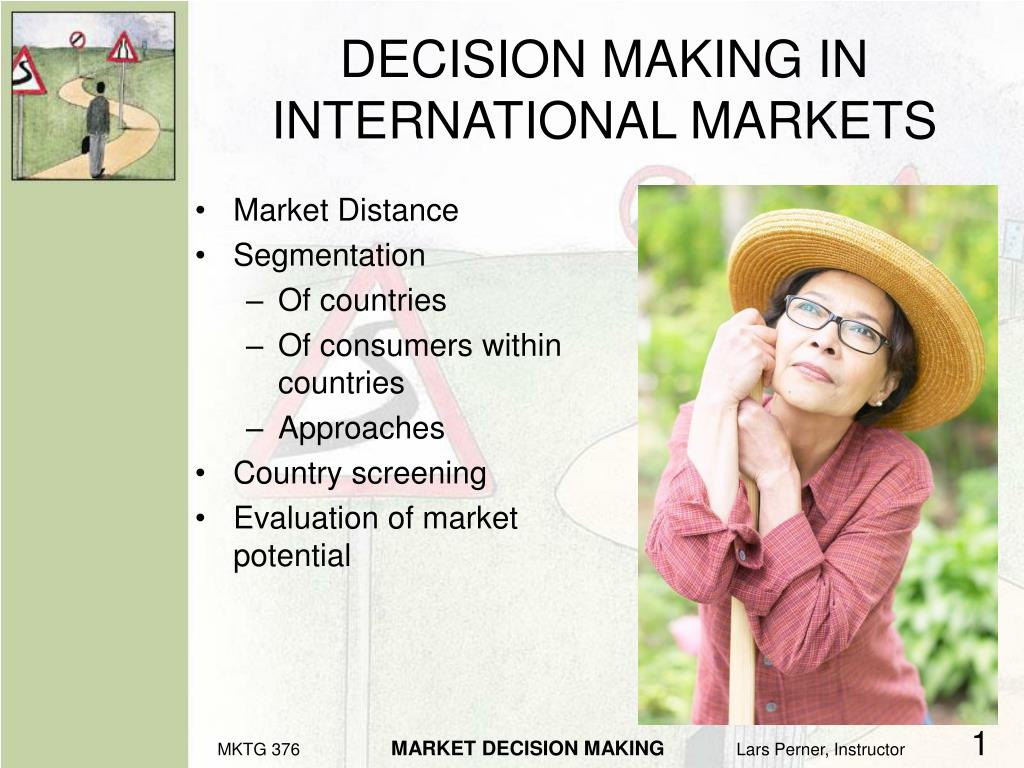 decision making in international markets l.