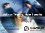 ad hoc testing main benefits