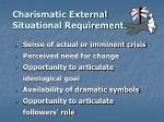 charismatic external situational requirements