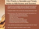 ysu priority is sensible and timely action to add access and success