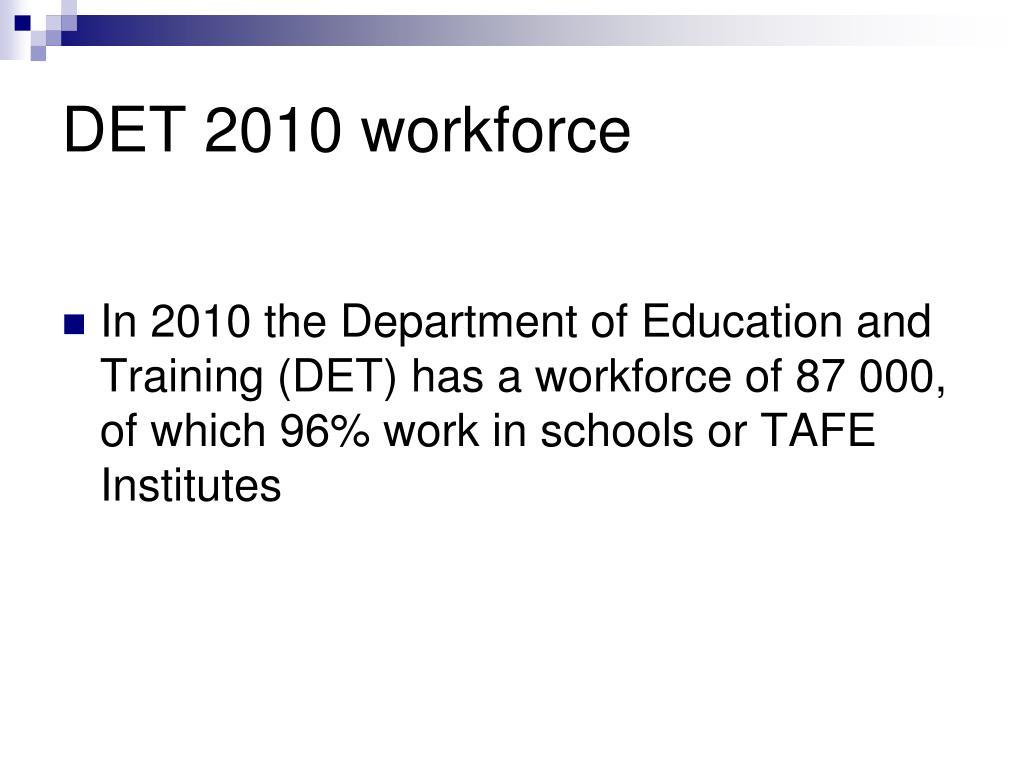 DET 2010 workforce