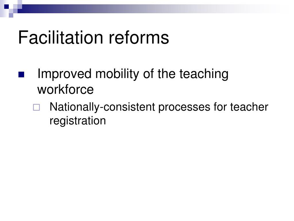 Facilitation reforms