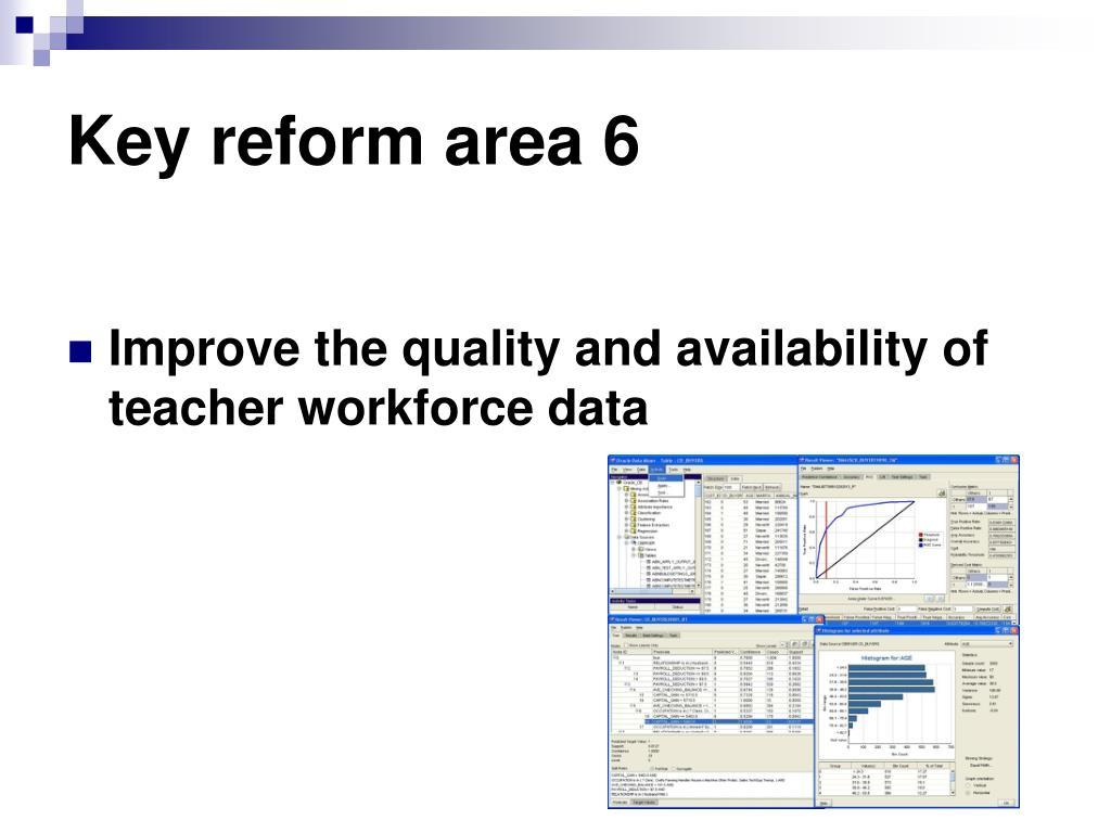 Key reform area 6