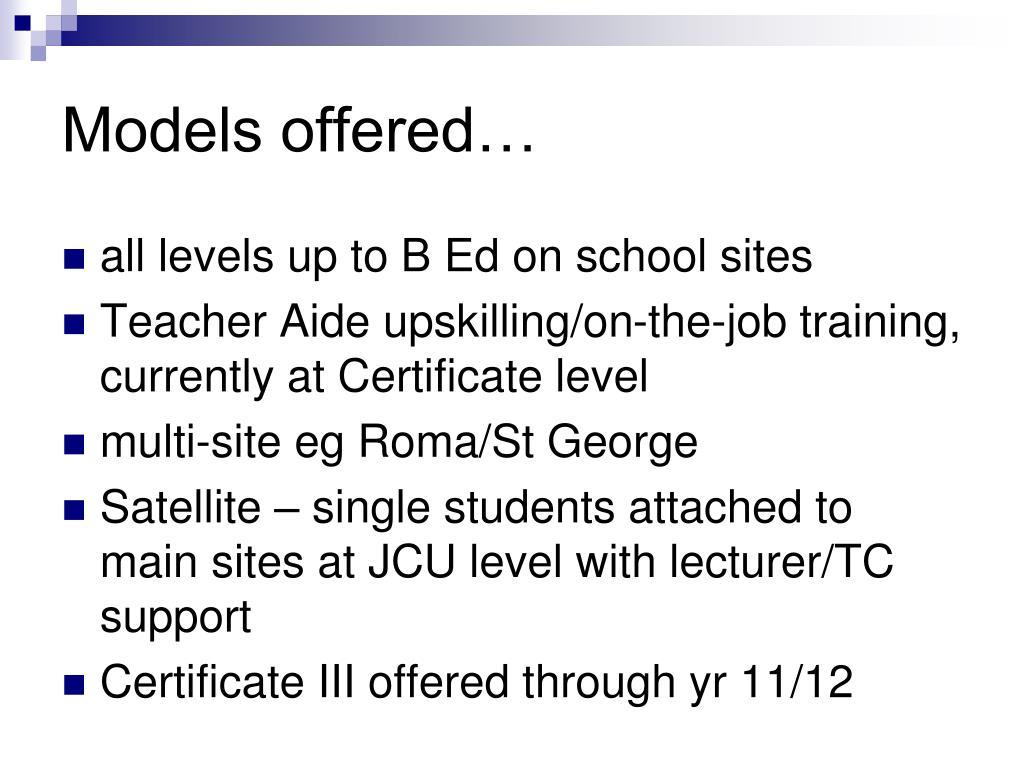 Models offered…