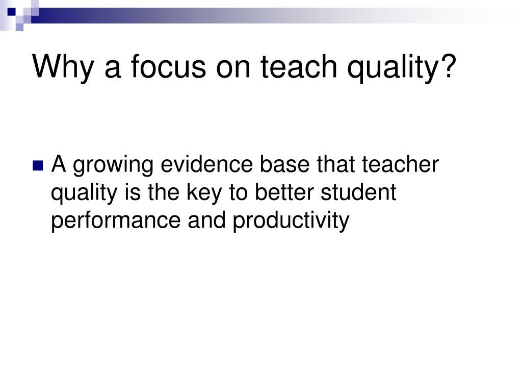Why a focus on teach quality?