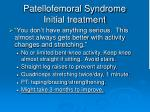patellofemoral syndrome initial treatment
