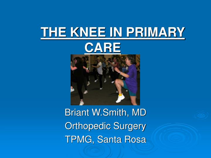 the knee in primary care n.