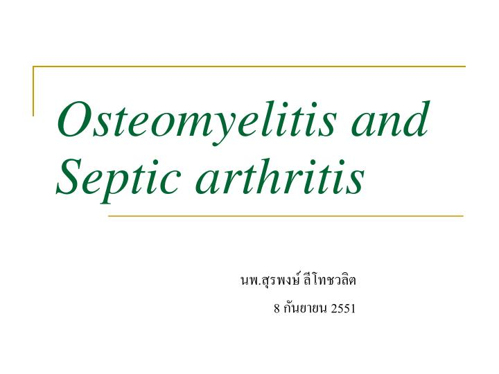 osteomyelitis and septic arthritis n.