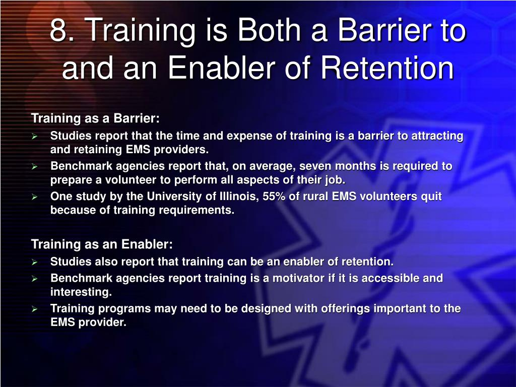 8. Training is Both a Barrier to and an Enabler of Retention