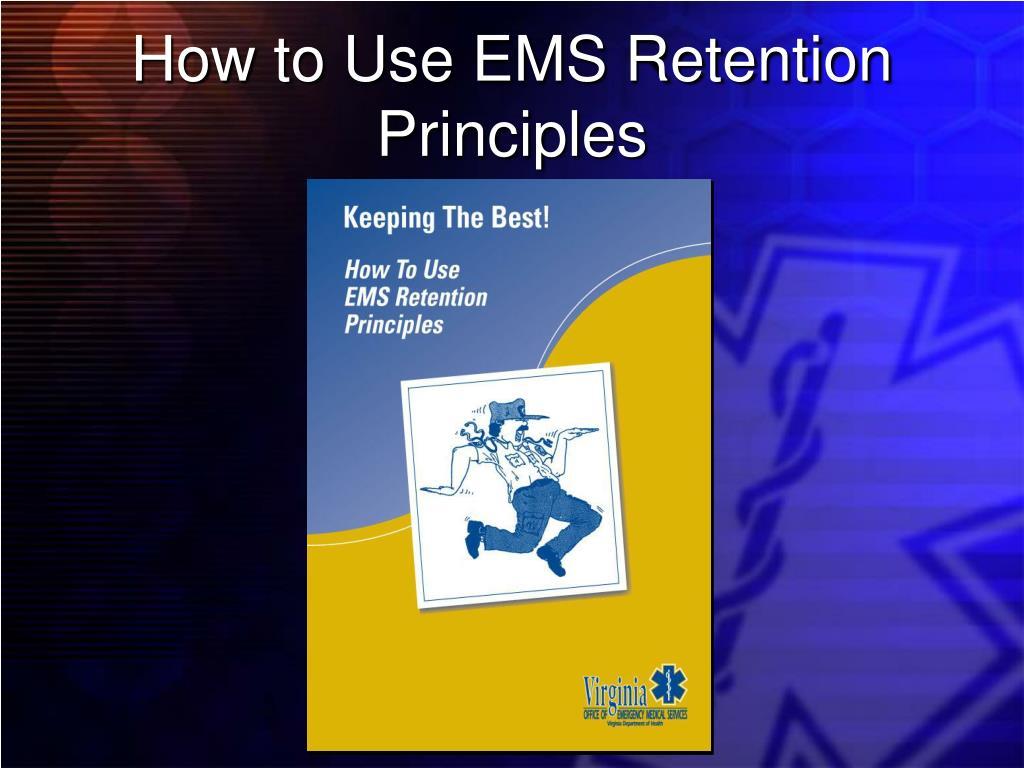 How to Use EMS Retention Principles