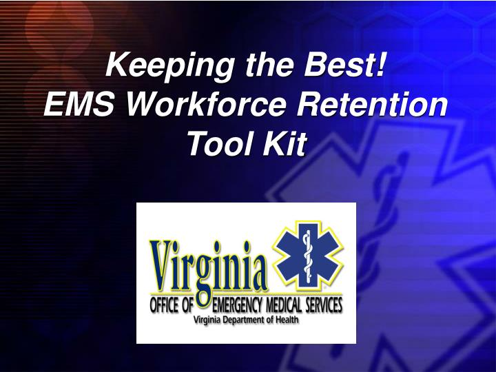 Keeping the best ems workforce retention tool kit