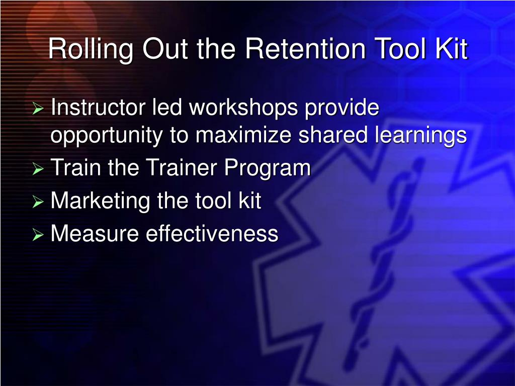 Rolling Out the Retention Tool Kit