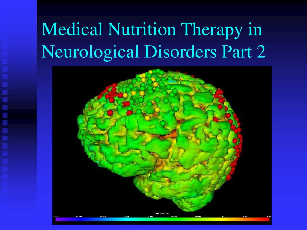 medical nutrition therapy in neurological disorders part 2 l.