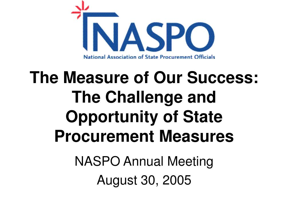 the measure of our success the challenge and opportunity of state procurement measures l.