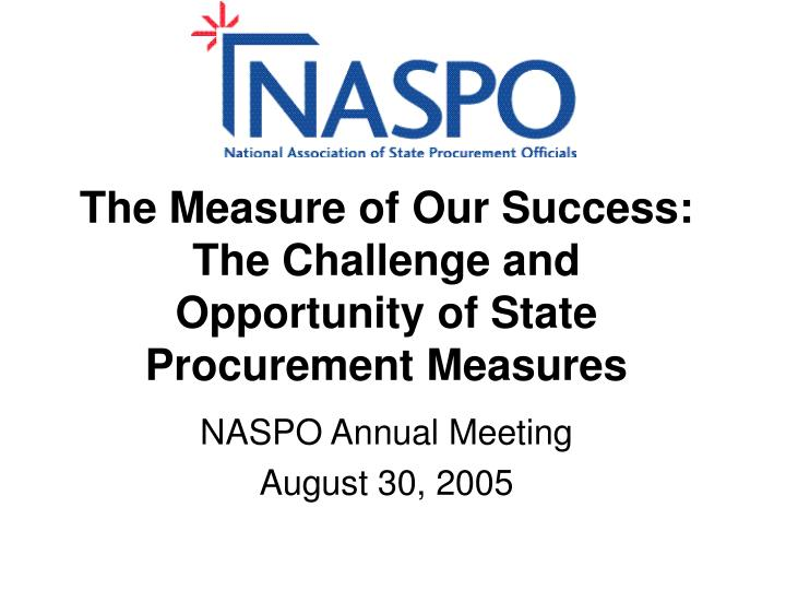 The measure of our success the challenge and opportunity of state procurement measures