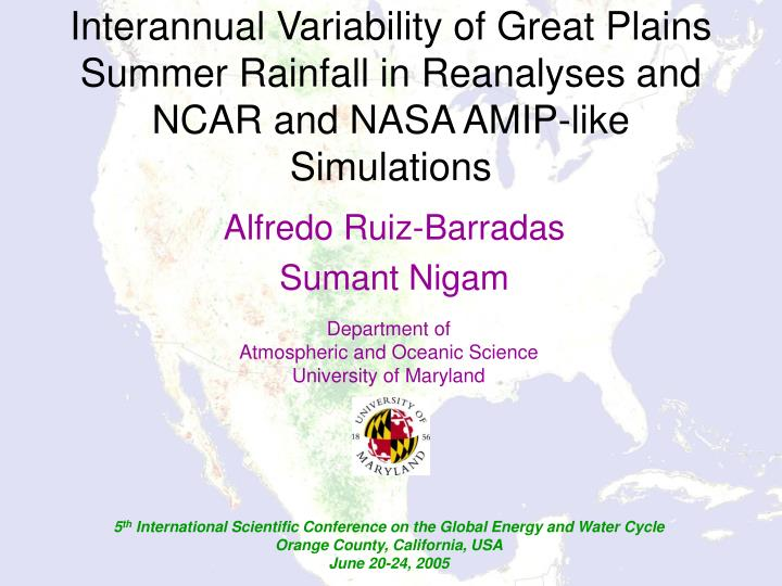 Interannual Variability of Great Plains Summer Rainfall in Reanalyses and NCAR and NASA AMIP-like Si...